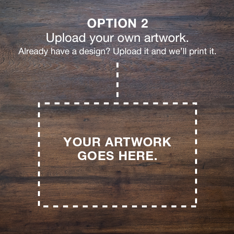 Upload Your Own Artwork