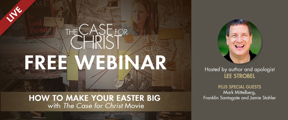 The Case For Christ Webinar