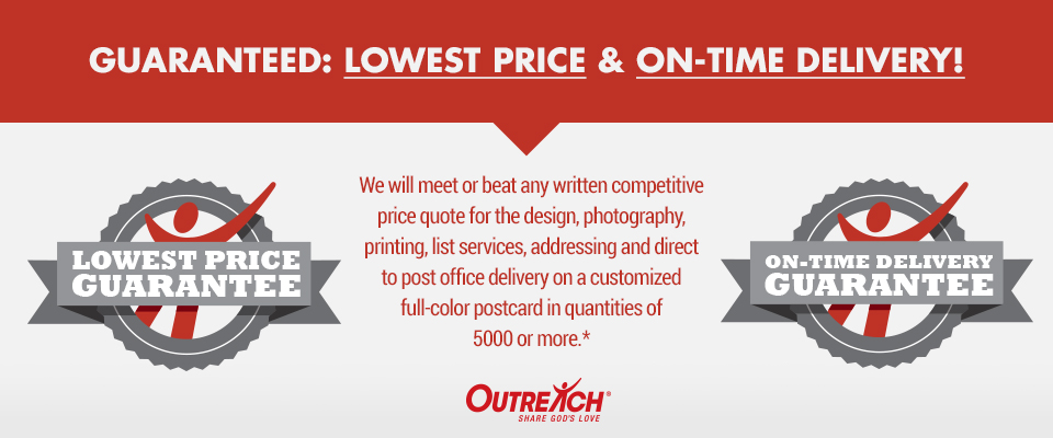 Outreach Guaranteed Lowest Price and On-Time Delivery!