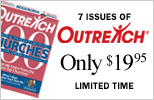 Outreach 100 + 6 Issues of Outreach Magazine - Only $10