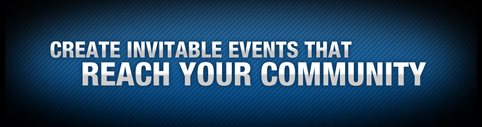 Create Invitable Events that Reach Your Community