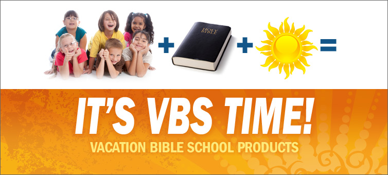 It's VBS Time! - Vacation Bible School Products