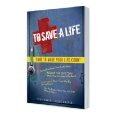 To Save A Life: Dare to Make Your Life Count