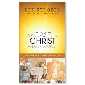 The Case for Christ Answer Booklet Outreach Books