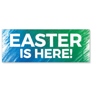 Easter Is Here - 3x8 Stock Outdoor Banners