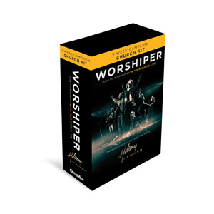 Worshiper: How to Worship With Your Whole Life Church Kit Campaign Kits