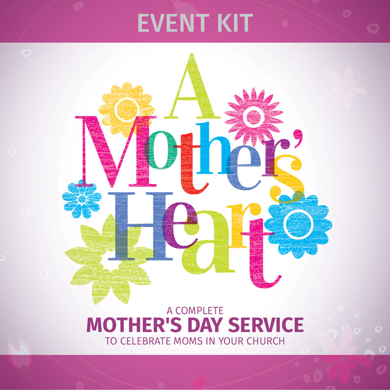 Campaign Kits, Mother's Day, A Mothers Heart: Mothers Day Service Event Kit Digital