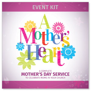 A Mothers Heart: Mothers Day Service Event Kit Digital Campaign Kits