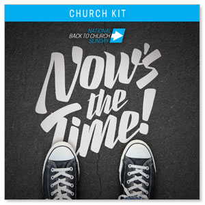 Back to Church Sunday: Nows the Time Digital Kit Campaign Kits