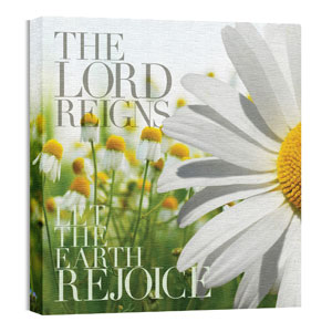 The Lord Reigns 24 x 24 Canvas Prints