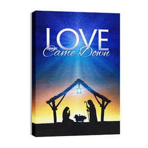 Love Came Down 24in x 36in Canvas Prints