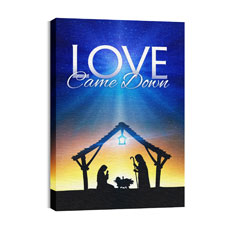 Love Came Down Wall Art