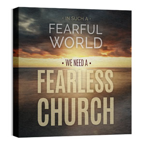 Fearless Church 24 x 24 Canvas Prints