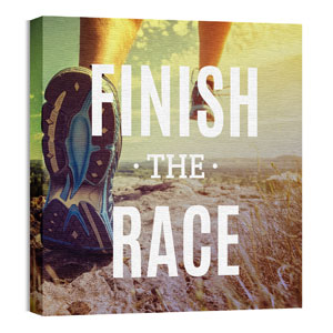 Finish The Race 24 x 24 Canvas Prints
