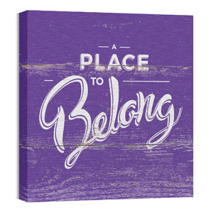 Mod Place to Belong 24 x 24 Canvas Prints