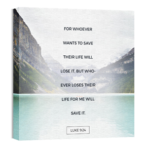 Luke 9:24 Mountain Scene 24 x 24 Canvas Prints