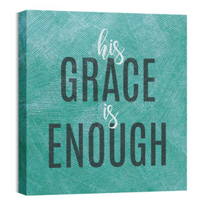 His Grace Is Enough 24 x 24 Canvas Prints