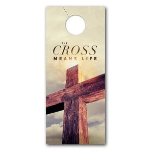 Cross Means Life Door Hangers