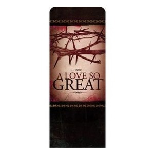 A Love So Great Banners
