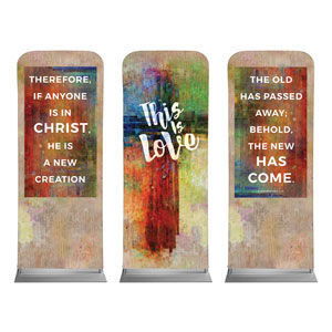 This Is Love 2 Cor 5:17 Banners