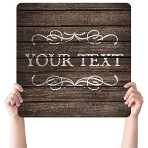 Rustic Charm Your Text Handheld sign