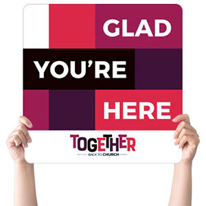 BTCS Together Glad You're Here Handheld sign