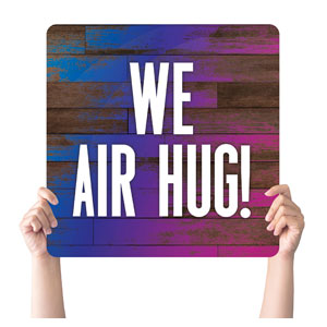 Colorful Wood Air Hug Handheld sign