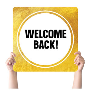 Gold Dot Welcome Back Handheld sign