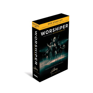 Worshiper DVD-Based Study Kit StudyGuide