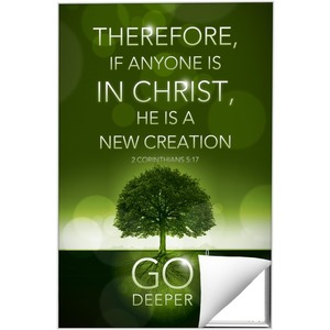 Deeper Roots 2 Cor 5:17 Wall Art