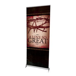 "A Love So Great 2'7"" x 6'7""  Vinyl Banner"