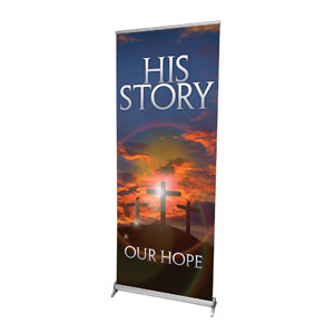 "His Story Our Hope  2'7"" x 6'7""  Vinyl Banner"