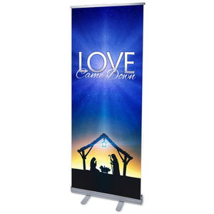 "Love Came Down 2'7"" x 6'7""  Vinyl Banner"