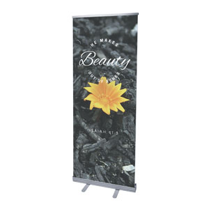 "Beauty Out of Ashes 2'7"" x 6'7""  Vinyl Banner"