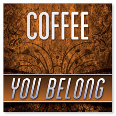 You Belong Coffee Banner
