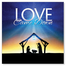 Love Came Down Banner