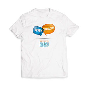 Why Church? T-Shirts