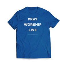 Pray Worship Live T-Shirt