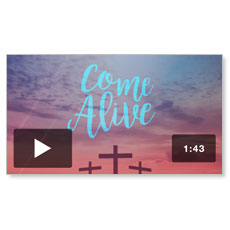 Come Alive Easter Sunday Welcome