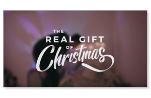 The Real Gift of Christmas - Christmas Eve Welcome Custom Customized Videos