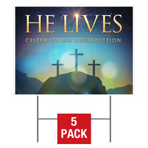 He Lives Crosses Yard Signs