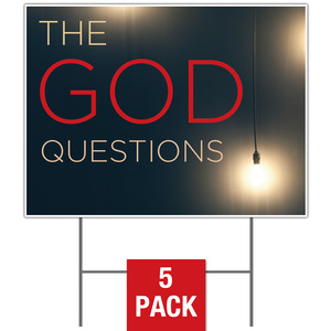 God Questions Yard Signs