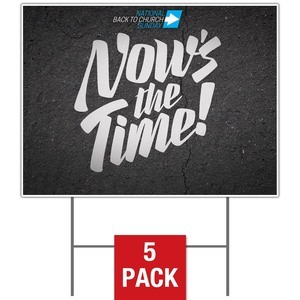 Back to Church Sunday: Nows the Time Yard Signs - Stock 1-sided