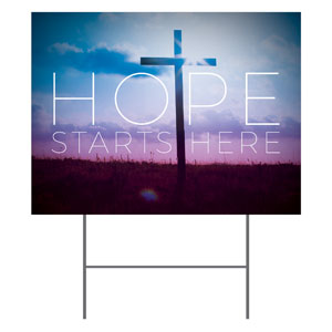 Hope Starts Here Yard Signs - Stock 1-sided