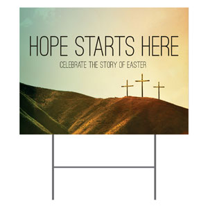 Hope Starts Here Calvary Yard Signs - Stock 1-sided