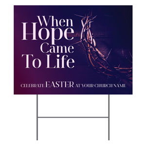 Hope Came to Life YardSigns