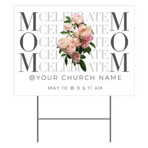 Celebrate Mom Flowers YardSigns