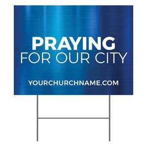 General Blue Praying For Our City YardSigns