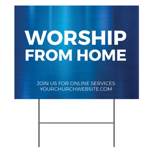 General Blue Worship From Home YardSigns
