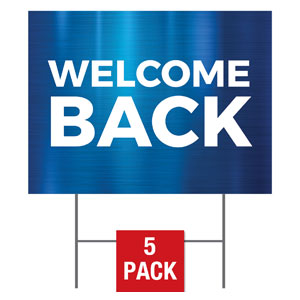 General Blue Welcome Back Yard Signs - Stock 1-sided